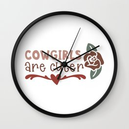 Cowgirls are cuter Wall Clock