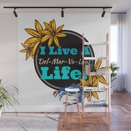 I live a Delmarvalous Life Wall Mural