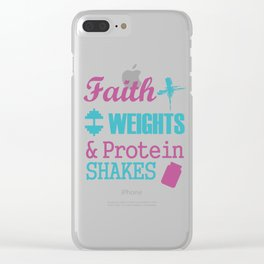 Faith Weights And Protein Shakes Clear iPhone Case