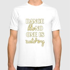 Dance Like No One is Watching White Mens Fitted Tee MEDIUM