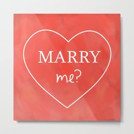 Valentines Day Marry Me Metal Print