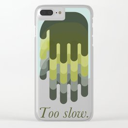 Up High Down Low Too Slow 1 Clear iPhone Case