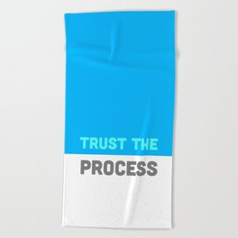 Trust the Process Beach Towel