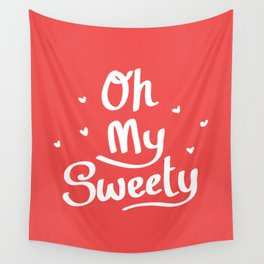 Oh My Sweety Wall Tapestry