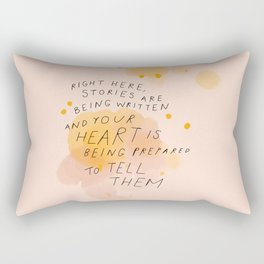 """Right Here, Stories Are Being Written"" Rectangular Pillow"