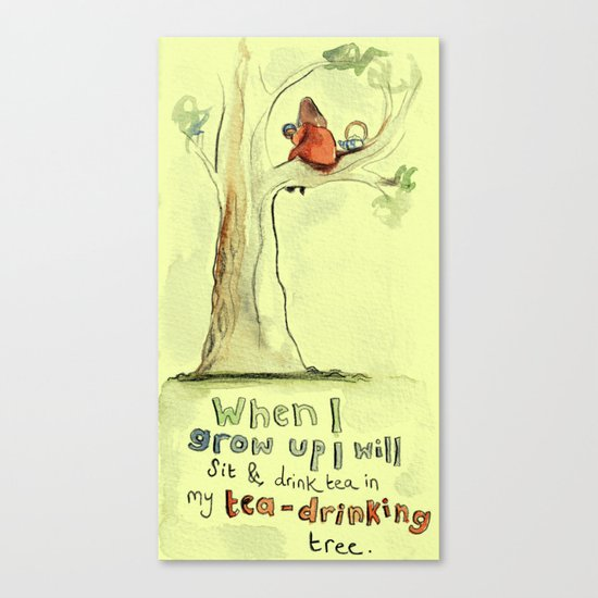 I will sit and drink tea in my tea-drinking tree (when I grow up) Canvas Print