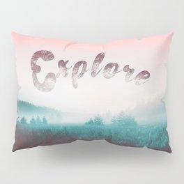Explore the Wild. Wanderlust Pillow Sham