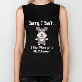 Sorry I Can't I Have Plans With My Schnauzer Biker Tank
