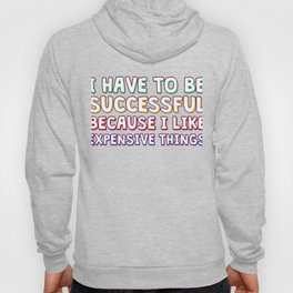 Great & Funny Expensive Tshirt Design SUCCESSFUL Hoody