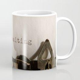 Stop Waiting Coffee Mug