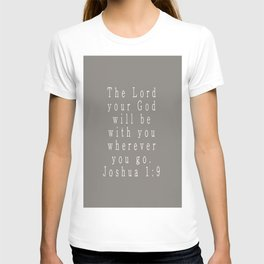 The Lord Your God Will Be With You Wherever You Go Joshua 1:9 Gray T-shirt