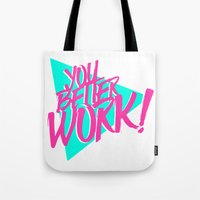 rupaul Tote Bags featuring YOU BETTER WORK by Pizza! Pizza! Pizza!