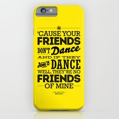 One Hit Wonder- Safety Dance in Yellow iPhone 6s Slim Case