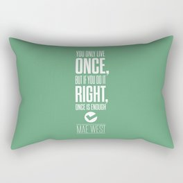 Lab No. 4 - Inspirational Mae West Life Quote Print Quotes Poster Rectangular Pillow