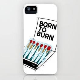 Born to Burn iPhone Case