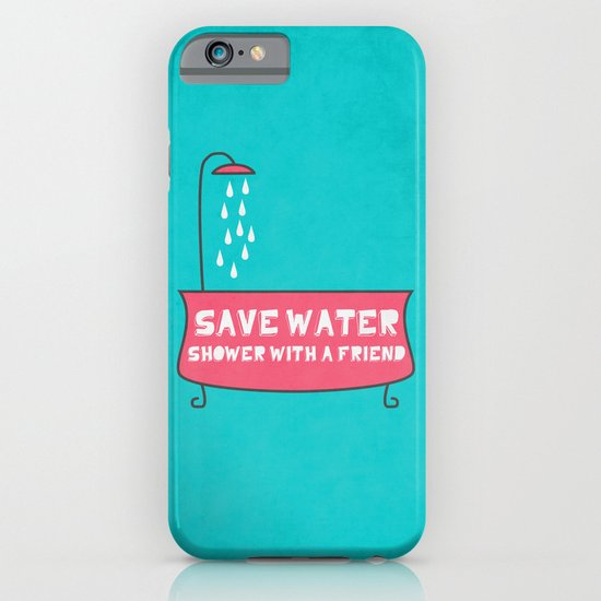 Save Water Shower With A Friend iPhone & iPod Case