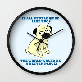 If all people were like pugs... Wall Clock