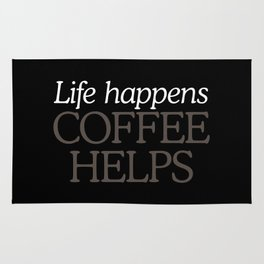 Life Happens, Coffee Helps Rug