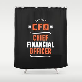 CFO - Chief Financial Officer Shower Curtain