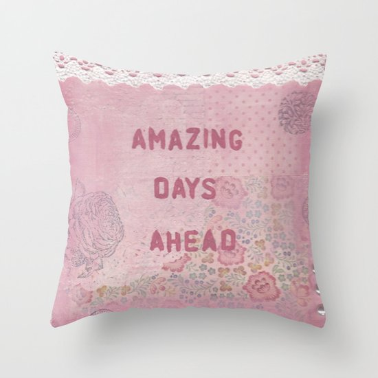 Amazing days ahead Throw Pillow