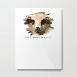 Rebel Sheep Say Moo Metal Print