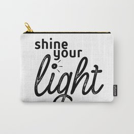 Shine Your Light Carry-All Pouch