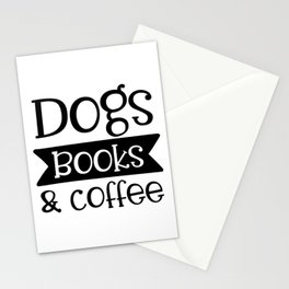 Dogs Books & Coffee Funny Pet Lover Quote Stationery Cards