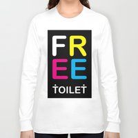toilet Long Sleeve T-shirts featuring TOILET CLUB #free by Toilet Club