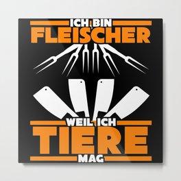 Butcher And Butcher - Funny Saying Metal Print