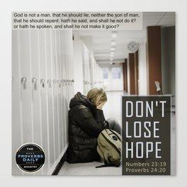 Don't Lose Hope Canvas Print