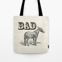 ass Tote Bags featuring Bad Ass by Jacqueline Maldonado