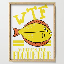 """A Flounder T-shirt Design that says """"WTF! Where's the Flounder?"""" Fish Ocean Sea Rare Species Serving Tray"""