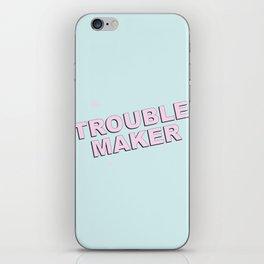 Troublemaker iPhone Skin