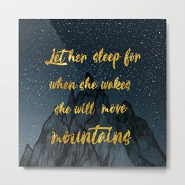 Shakespeare Quote (Let her sleep) Metal Print