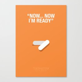 """NOW, NOW IM READY"" - Trainspotting Fanart Poster 2 Canvas Print"