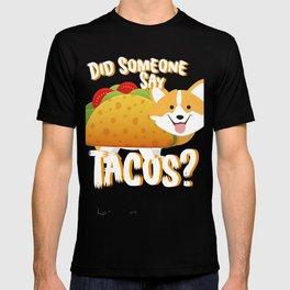 Did Someone Say Tacos Corgi Dog Funny De Mayo Gift T-shirt