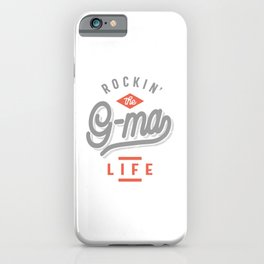 Rockin' The G-Ma Life Funny Cool Grandma Gift iPhone Case