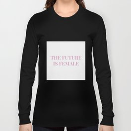 The future is female white-pink Long Sleeve T-shirt
