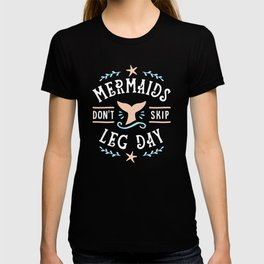 Mermaids Don't Skip Leg Day T-shirt