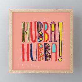 Hubba Hubba! Framed Mini Art Print