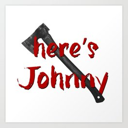 Shining Here's Johnny Art Print