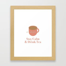 Stay Calm and Drink Tea Framed Art Print