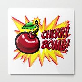 Cherry Bomb! Metal Print