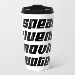 I Speak Fluent Movie Quotes Travel Mug