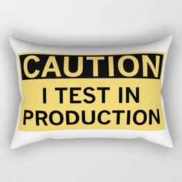 Caution I Test In Production Rectangular Pillow