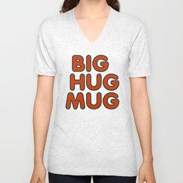 Big Hug Mug Unisex V-Neck