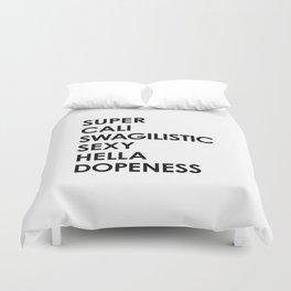 SUPER CALI SWAGILISTIC SEXY HELLA DOPENESS Duvet Cover