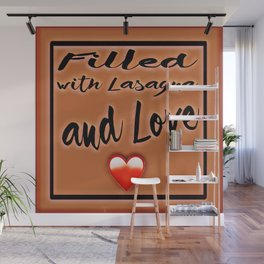 Fiĺled with Lasagna and Love Heart Wall Mural