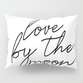 Live by the sun love by the moon (2 of 2) Pillow Sham