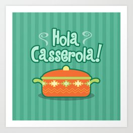 Hola Casserola! Spanglish illustration Art Print